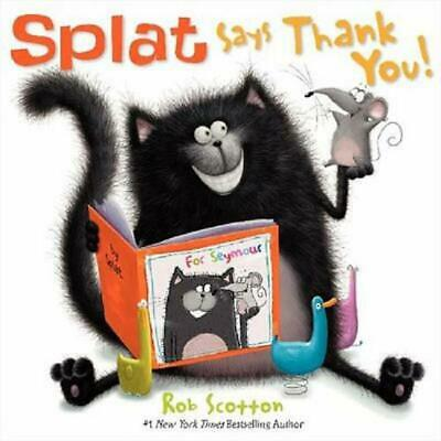 Splat Says Thank You by Rob Scotton (English) Hardcover Book Free Shipping!