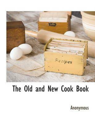 NEW Old and New Cook Book by Anonymous Paperback Book (English) Free Shipping