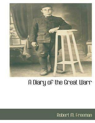 Diary of the Great Warr by Robert M. PH.D. Freeman (English) Paperback Book Free