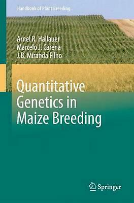 Quantitative Genetics in Maize Breeding by Arnel R. Hallauer (English) Paperback
