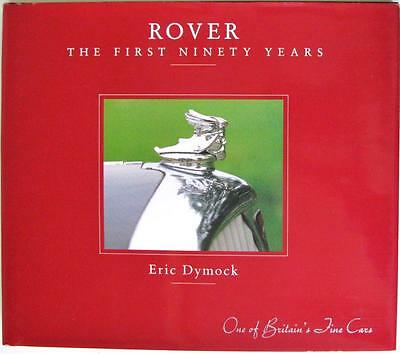 Rover The First Ninety Years 1904-1994  Eric Dymock Isbn:0951875019