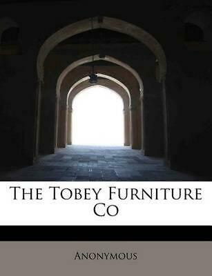 The Tobey Furniture Co by Anonymous (English) Paperback Book Free Shipping!