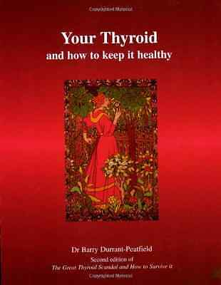 Your Thyroid and How to Keep It Healthy: The Great Thyr - Paperback NEW Durrant-