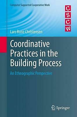 Coordinative Practices in the Building Process: An Ethnographic Perspective by L