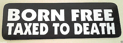 BORN FREE TAXED TO DEATH   Biker Helmet Sticker STX1553 HL