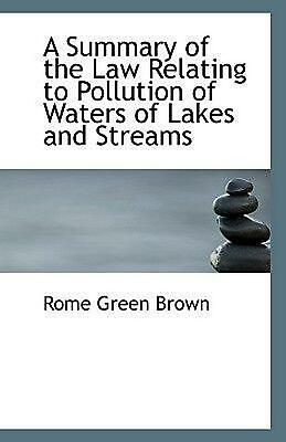 A Summary of the Law Relating to Pollution of Waters of Lakes and Streams by Rom