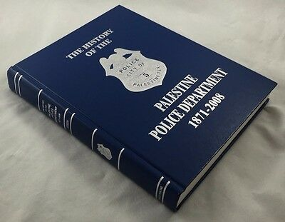 Limited Signed The History of The Palestine Police Department 1871-2008 Texas