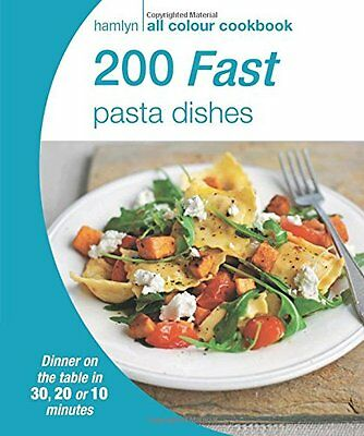 200 Fast Pasta Dishes: Hamlyn All Colour Cookbook (New Paperback Book)