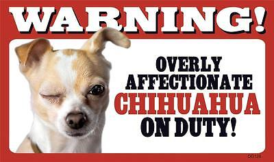 "Warning Overly Affectionate Chihuahua On Duty Wall Sign 5"" x 8"" Dog Pup"