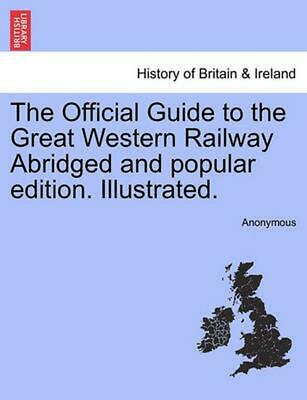 The Official Guide to the Great Western Railway Abridged and Popular Edition. Il
