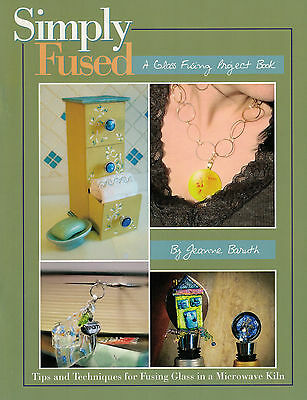 SIMPLY FUSED Fuseworks MICROWAVE KILN Booklet 26 AWESOME Projects