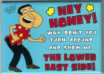 The Family Guy, Quagmire Hey Honey! Show Me The Lower East Side! Magnet, NEW