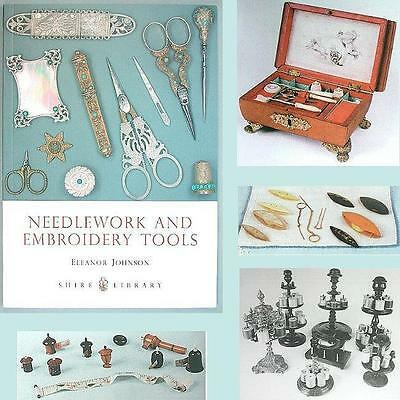 """""""Needlework & Embroidery Tools"""" Book * Shire Publication * by Eleanor Johnson"""