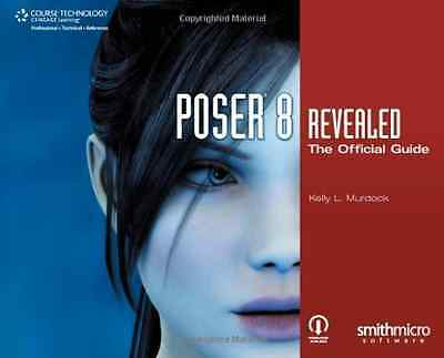 Poser 8 Revealed: The Official Guide - Paperback NEW MURDOCK 2009-11-19