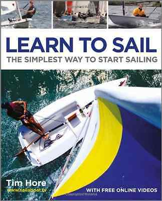 Learn to Sail: The Simplest Way to Start Sailing - Paperback NEW Hore, Tim 2012-