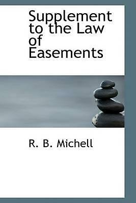 NEW Supplement to the Law of Easements by R.B. Michell Paperback Book (English)