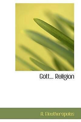 NEW Gott... Religion by A. Eleutheropulos Paperback Book (English) Free Shipping