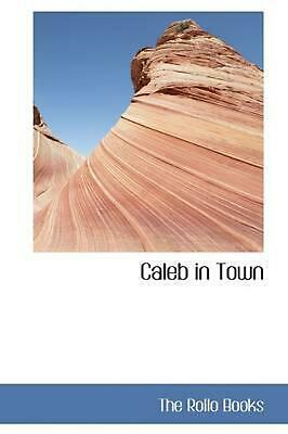 NEW Caleb in Town by The Rollo Books Paperback Book (English) Free Shipping