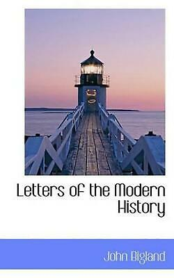 NEW Letters of the Modern History by John Bigland Paperback Book (English) Free
