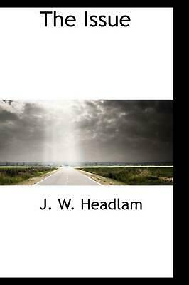 NEW The Issue by J.W. Headlam Paperback Book (English) Free Shipping