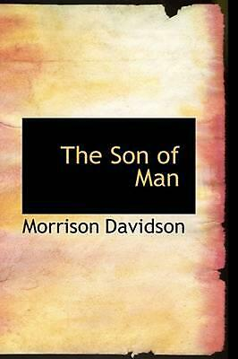 NEW The Son of Man by Morrison Davidson Paperback Book (English) Free Shipping