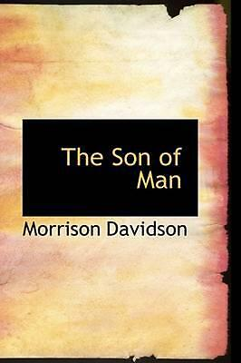 The Son of Man by Morrison Davidson Paperback Book (English)