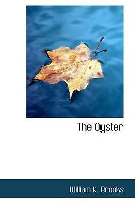 NEW The Oyster by William K. Brooks Paperback Book (English) Free Shipping