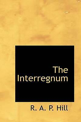 NEW The Interregnum by R.A.P. Hill Paperback Book (English) Free Shipping
