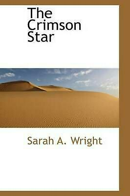 NEW The Crimson Star by Sarah A. Wright Paperback Book (English) Free Shipping