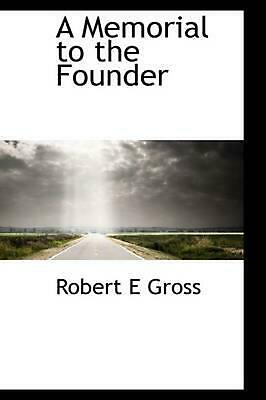 NEW A Memorial to the Founder by Robert E. Gross Paperback Book (English) Free S