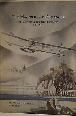 Canadian Magnificent Distances Early Aviation in British Columbia Reference Book