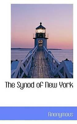 NEW Synod of New York by . Anonymous Paperback Book (English) Free Shipping