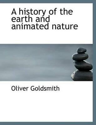 History of the Earth and Animated Nature by Oliver Goldsmith (English) Paperback
