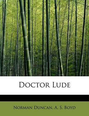 Doctor Lude by Norman Duncan (English) Paperback Book Free Shipping!