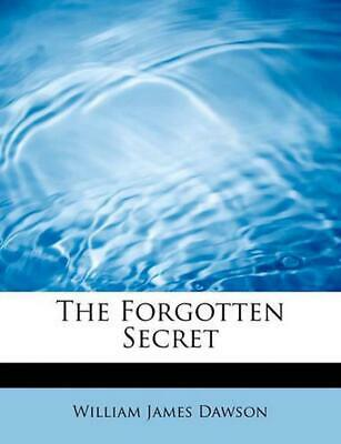 NEW The Forgotten Secret by William James Dawson Paperback Book (English) Free S