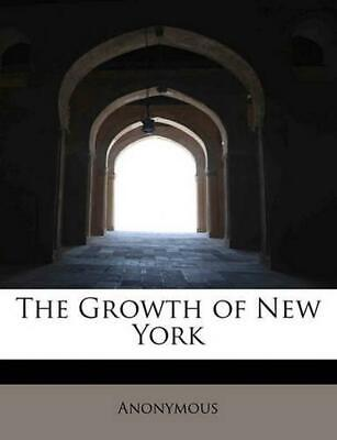 NEW The Growth of New York by Anonymous Paperback Book (English) Free Shipping