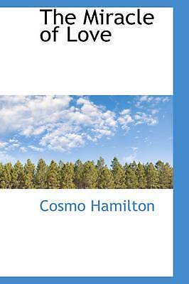 NEW The Miracle of Love by Cosmo Hamilton Paperback Book (English) Free Shipping