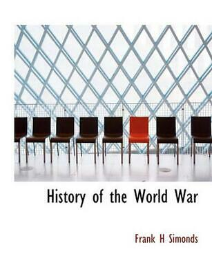 NEW History of the World War by Frank H. Simonds Paperback Book (English) Free S
