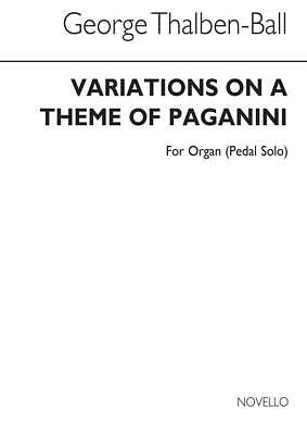 George Thalben-Ball: Variations On A Theme By Paganini For Organ Pedals