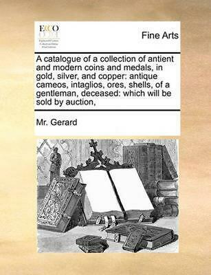 Catalogue of a Collection of Antient and Modern Coins and Me: Antique Cameos, In