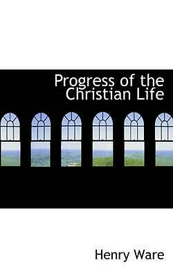 NEW Progress of the Christian Life by Henry Ware Paperback Book (English) Free S