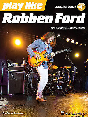 Play Like Robben Ford - Guitar Method Book/online Audio 124985