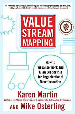 Value Stream Mapping: How to Visualize Work and Align Leadership for Organizatio