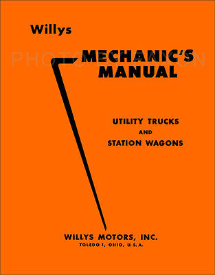 Willys Jeep Shop Manual 463 473 475 6 226 663 673 685 Pickup Truck Station Wagon
