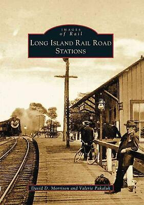 Long Island Rail Road Stations by David D. Morrison (English) Paperback Book Fre