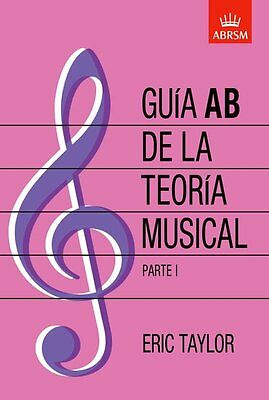 Guia AB de la teoria musical Parte 1, Paperback; Taylor, Eric, AB Guide, Theory
