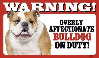 "Warning Overly Affectionate Bulldog On Duty Wall Sign 5 "" x 8""  Dog Pup Puppy"