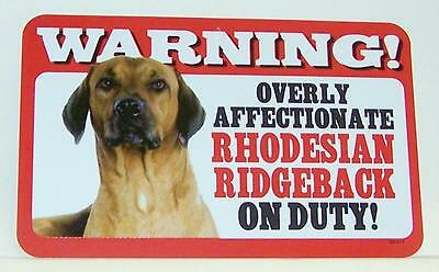 "Warning Overly Affectionate Rhodesian Ridgeback On Duty Wall Sign 5"" x 8""  Dog"