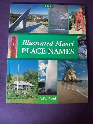 Illustrated Maori Place Names A.W.Reed