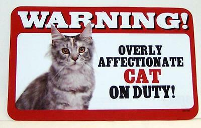"""Warning Overly Affectionate Cat On Duty Plastic Wall Sign 5 """" x 8""""  Maine Coon"""